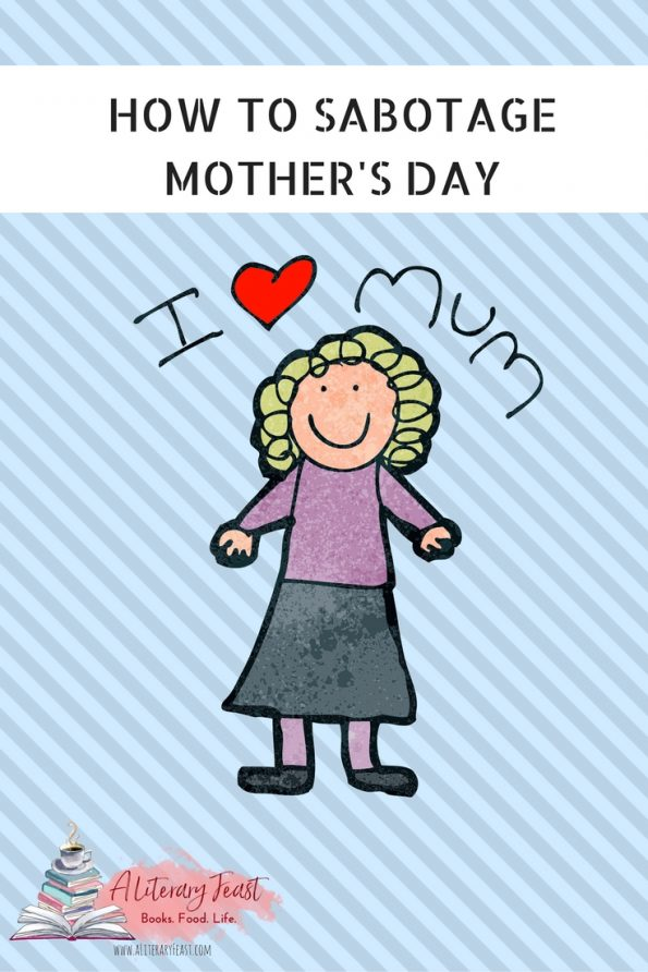 When expectations don't match reality. Let's talk Mother's Day! -- A Literary Feast