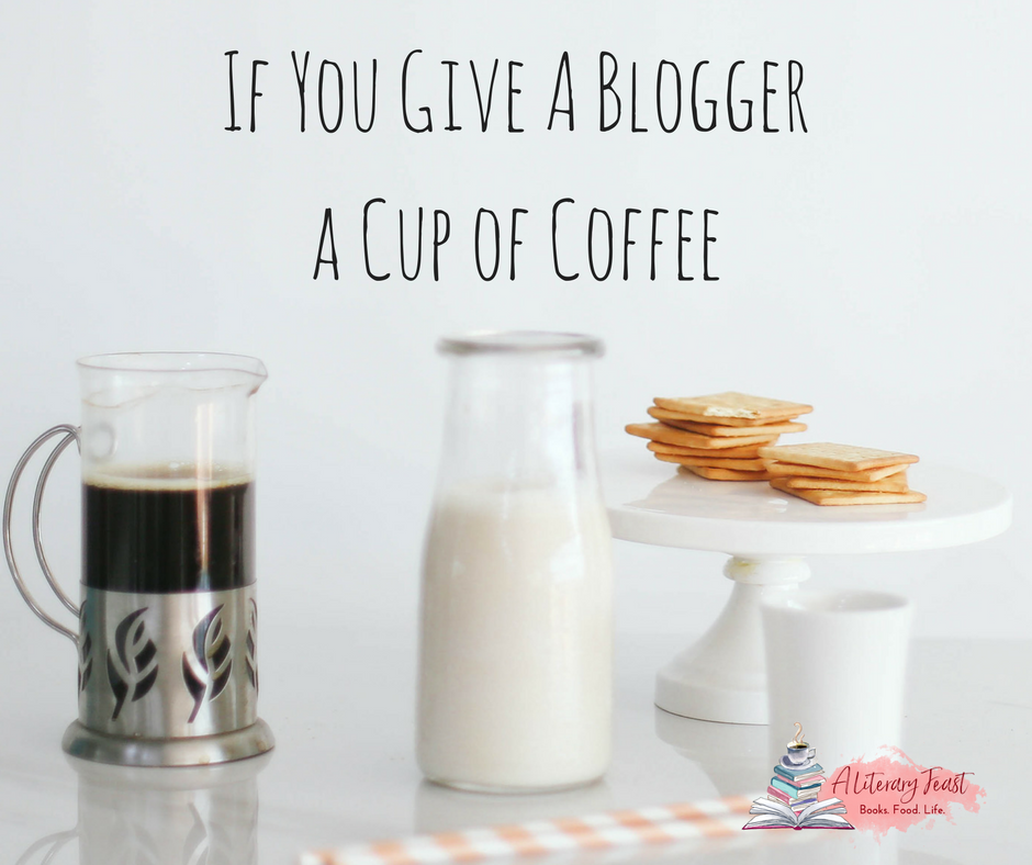 If You Give a Blogger a Cup of Coffee