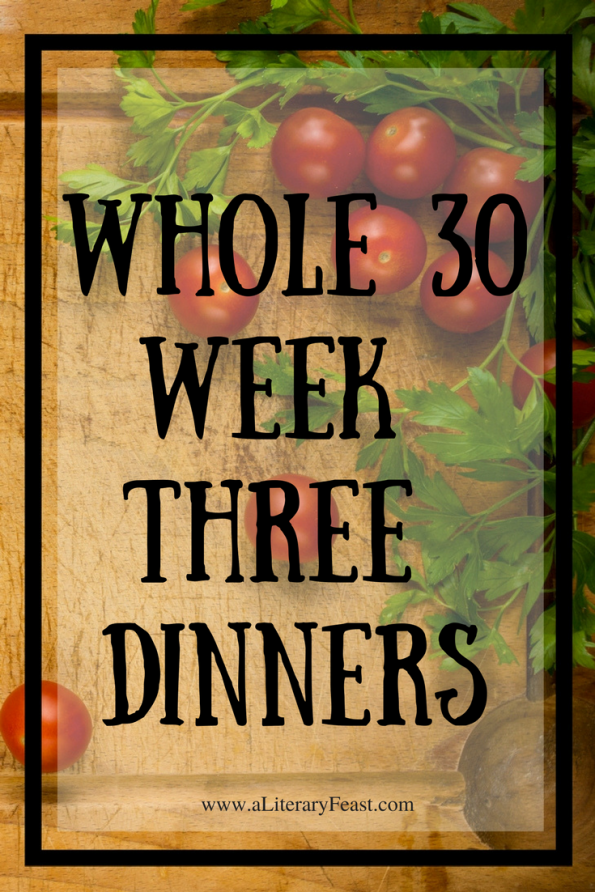 A Literary Feast | Whole 30 | easy dinners | healthy meals | toscana soup | meal plan
