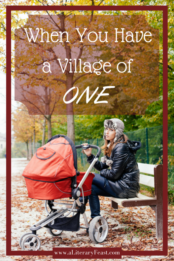 A Literary Feast -- It takes a village | when your village is one person | parenting | lifestyle