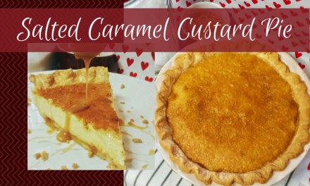 Salted Caramel Custard Pie Inspired by The Sweetness at the Bottom of the Pie